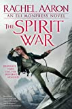 The Spirit War (The Legend of Eli Monpress Book 4)