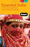 Fodor's Essential India: with Delhi, Rajasthan, the Taj Mahal & Mumbai