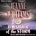 Daughter of the Storm: Highland, Book 2 (       UNABRIDGED) by Jeanne Williams Narrated by Kris Faulkner