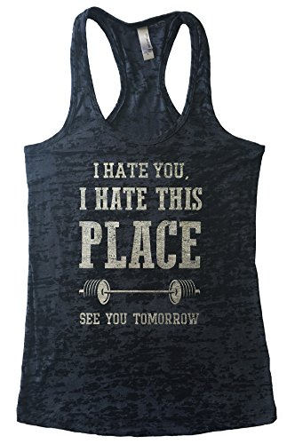 I-hate-You-I-Hate-This-Place-See-You-Tomorrow-Womens-Fitness-Gym-Burnout-Tank-Top