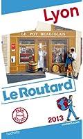 Guide du Routard Lyon 2013
