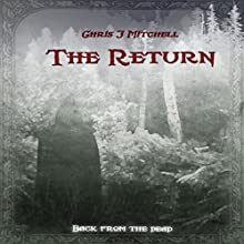 The Return (       UNABRIDGED) by Chris J Mitchell Narrated by Tania Louise Diggory