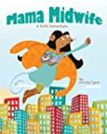 Mama Midwife: A Birth Adventure