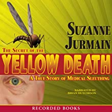 Secret of the Yellow Death Audiobook by Suzanne Jurmain Narrated by Brian Hutchinson