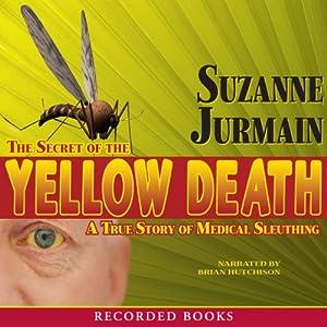 Secret of the Yellow Death | [Suzanne Jurmain]