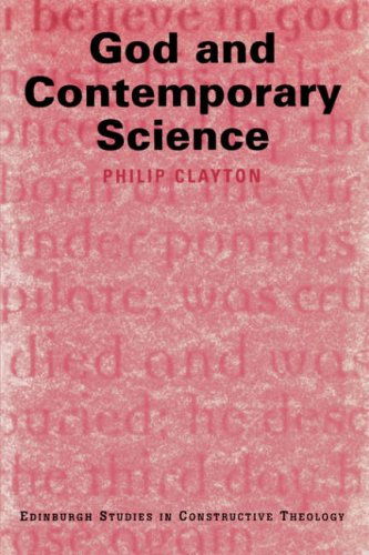 God and Contemporary Science (Edinburgh Studies in Constructive Theology), PHILIP, CLAYTON