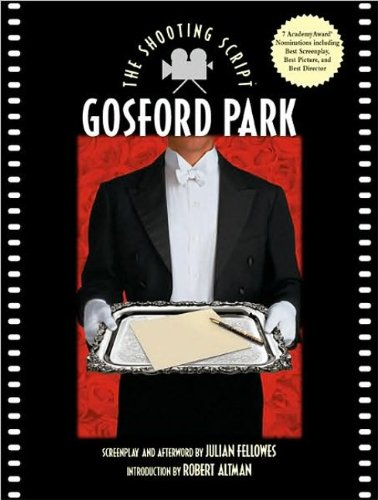 Gosford Park: The Shooting Script (Newmarket Shooting...