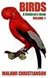 BIRDS: A Childrens Book For Kids 3-8