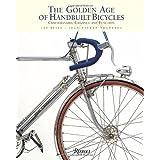 The Golden Age of Handbuilt Bicycles: Craftsmanship, Elegance, and Functionby Jan Heine