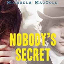 Nobody's Secret (       UNABRIDGED) by Michaela MacColl Narrated by Helen Stern