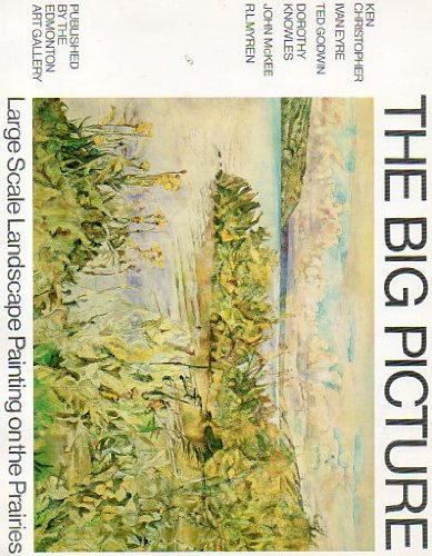 Th Big picture: Large scale landscape painting on the Prairies : March 13-April 13, 1981
