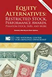Equity Alternatives: Restricted Stock, Performance Awards, Phantom Stock, SARs, and More, 12th ed.
