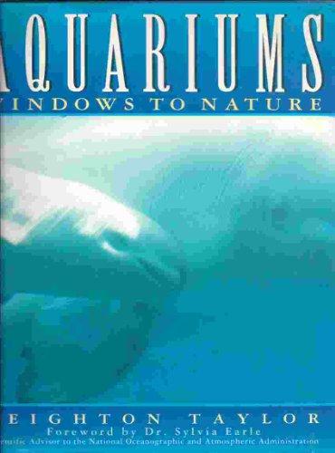 Aquariums: Windows to Nature, Taylor, Leighton R.