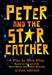 Peter and the Starcatcher (Acting Edi...