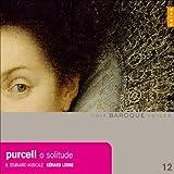 パーセル;「おお孤独よ、我が甘き選択」Z.406 (Purcell: O Solitude)