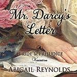 Mr. Darcy's Letter: A Pride & Prejudice Variation | Abigail Reynolds