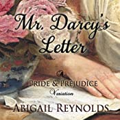 Mr. Darcy's Letter: A Pride & Prejudice Variation | [Abigail Reynolds]