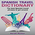 Spanish Travel Dictionary: The Best Spanish Travel Phrases to Get Around | Sarah Retter