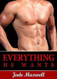 Everything He Wants: Claimed By The Billionaire