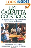 The Calcutta Cookbook: A Treasury of Recipes From Pavement to Place