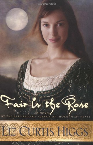 Fair is the Rose (Lowlands of Scotland Series #2), Higgs, Liz Curtis