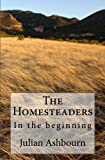 img - for The Homesteaders In the Beginning book / textbook / text book
