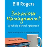 Behaviour Management: A Whole-School Approachby Bill Rogers