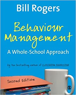 bill rogers behaviour management These 10 papers address current approaches to teacher leadership and behavior management what changes and what stays the same in behavior management (bill rogers) (2) the boss, the manager and the leader: approaches to dealing with disruption (john robertson) (3.