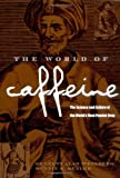 img - for The World of Caffeine: The Science and Culture of the World's Most Popular Drug book / textbook / text book