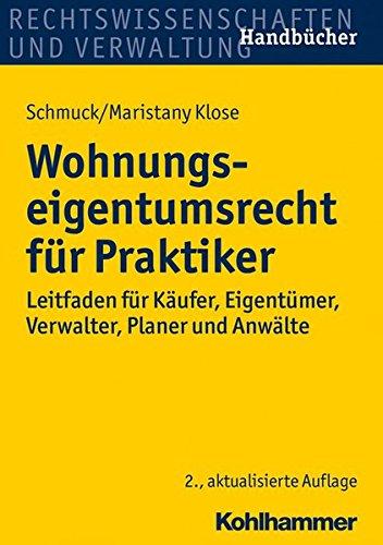 wohnungseigentumsrecht-fur-praktiker-leitfaden-fur-kaufer-eigentumer-verwalter-planer-und-anwalte