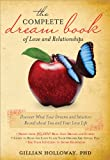 The Complete Dream Book of Love and Relationships: Discover What Your Dreams and Intuition Reveal about You and Your Love Life