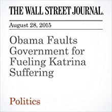 Obama Faults Government for Fueling Katrina Suffering (       UNABRIDGED) by Byron Tau Narrated by Alexander Quincy