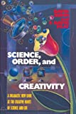 Science, Order, and Creativity: A Dramatic New Look at the Creative Roots of Science and Life (0553344498) by Bohm, David