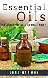 Essential Oils: Natural Remedies for Your Family (Essential Oils for Mental and Emotional Health)