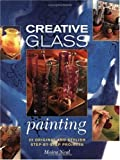 img - for Creative Glass Painting by Moira Neal (2002-02-15) book / textbook / text book