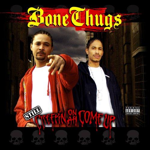 Bone Thugs-N-Harmony - Still Creepin on Ah Come Up - Zortam Music