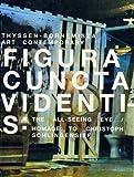 Figura Cuncta Videntis: Thyssen-Bornemisza Art Contemporary (3865609384) by Schaub, Mirjam