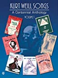 Kurt Weill Songs: A Centennial Anthology Volume 1 PVG