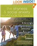The Shyness and Social Anxiety Workbook for Teens: CBT and ACT Skills to Help You Build Social Confidence (Instant Help Solutions)