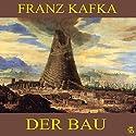 Der Bau Hörbuch von Franz Kafka Gesprochen von: Walter Gellert