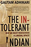 The Intolerant Indian: Why We Must Rediscover A Liberal Space