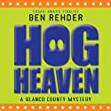 Hog Heaven: Blanco County Mysteries, Book 7 Audiobook by Ben Rehder Narrated by Robert King Ross