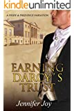 Earning Darcy's Trust: A Pride & Prejudice Variation (English Edition)