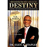 Preventing the Miscarriage of Destiny: Strategic Steps for Fulfilling Your God Given Call ~ Glen Staples