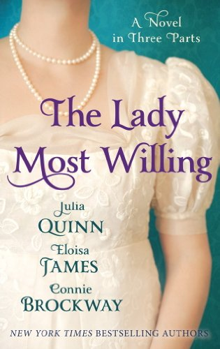 Julia Quinn - The Lady Most Willing: A Novel in Three Parts