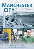 Manchester City: Player by Player (English Edition)