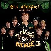Die wilden Kerle 3. Das Hörspiel zum Kinofilm | Joachim Masannek, Barbara van den Speulhof
