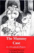 The Mummy Case: The Amelia Peabody Series, Book 3 | [Elizabeth Peters]