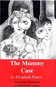 The Mummy Case: The Amelia Peabody Series, Book 3 | [Elizabeth Peters]