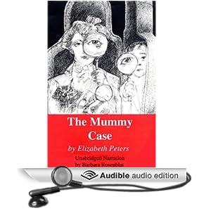 The Mummy Case: The Amelia Peabody Series, Book 3 (Unabridged)